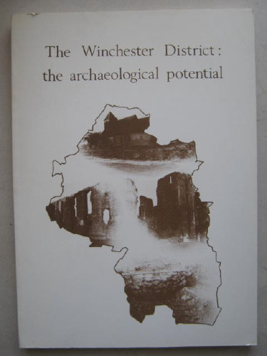 Winchester District the Archaeological Potential :