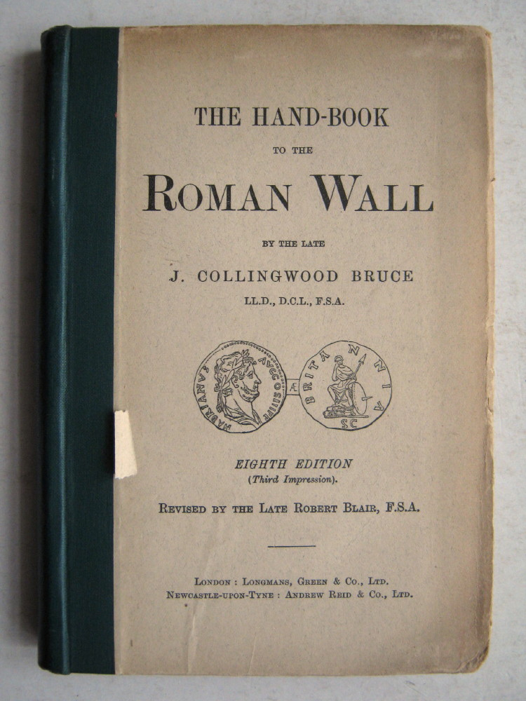 The Hand-Book to the Roman Wall :A Guide to Tourists Traversing the Barrier of the Lower Isthmus (edited by the late Robert Blair)