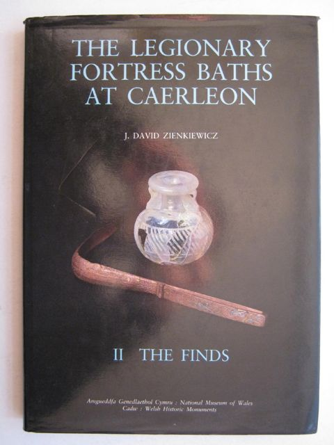 The Legionary Fortress Baths at Caerleon :II: The Finds, Zienkiewicz J D