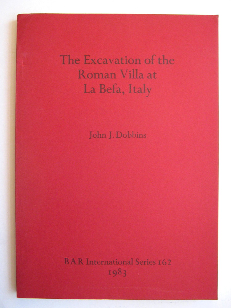 THE EXCAVATION OF THE ROMAN VILLA AT LA BEFA, ITALY, Int Ser No 162,