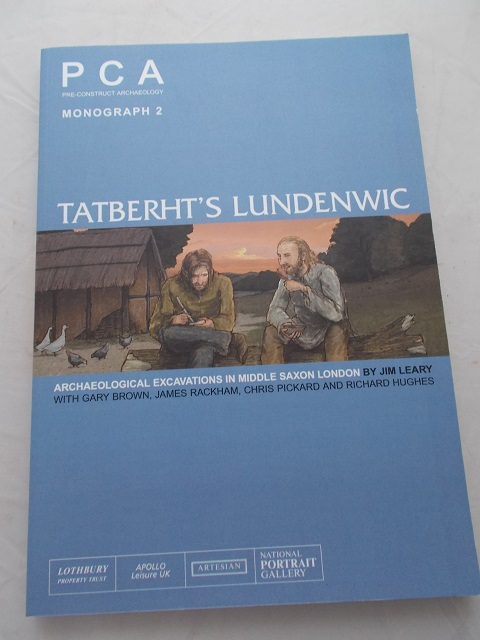 Tatberht's Lundenwic :Archaeological Excavations in Middle Saxon London, Leary, Jim ;(et al)