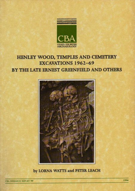 HENLEY WOOD, Temples & Cemetery, Excavations 1962-1969 by the Late Ernest Greenfield and Others, :, Watts, Lorna: Leach, Peter ;