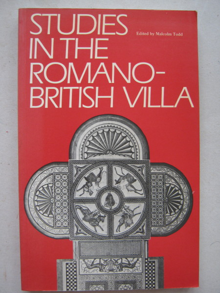 Studies in the Romano-British Villa :, Todd, Malcolm ;(ed)