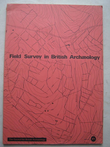 Field Survey in British Archaeology :Papers given at a C.B.A. Conference 1971, Fowler, Elizabeth ;(ed)
