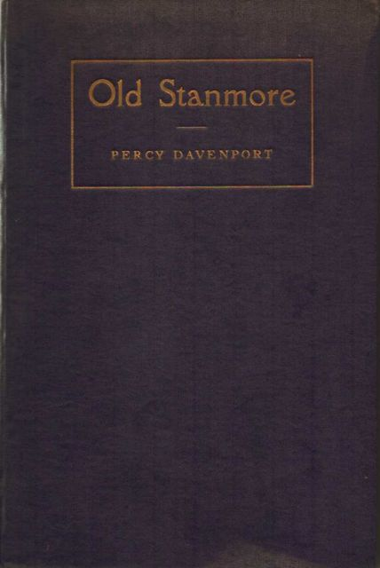OLD STANMORE RECORDS, Chiefly Manorial :, Davenport, Percy ;