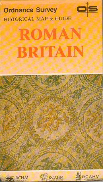 ROMAN BRITAIN: HISTORICAL MAP AND GUIDE,1:625,000 Scale :, Ordnance Survey ;