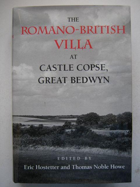 The Romano-British Villa at Castle Copse, Great Bedwyn :, Hostetter, Eric ;Howe, Thomas Noble (eds)