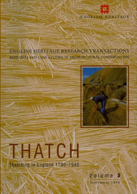 THATCH: Thatching in England 1790-1940, English Heritage Research Transactions: Research and case Studies in Architectural Conservation, Vol 5,, Moir, James, Letts, John