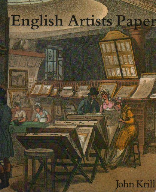 ENGLISH ARTISTS PAPER: Renaissance to Regency, Krill, John