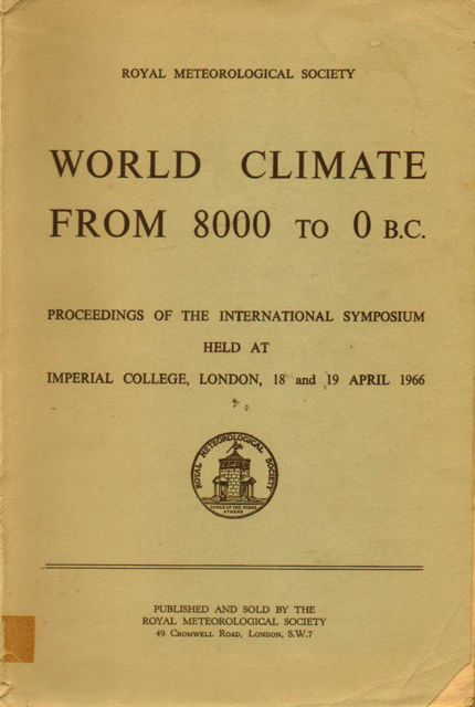 WORLD CLIMATE FROM 8000 TO 0 B.C: Proceedings of the International Symposium held at Imperial College, London, 18 and 19 April 1966,, Sawyer, J S (Ed)