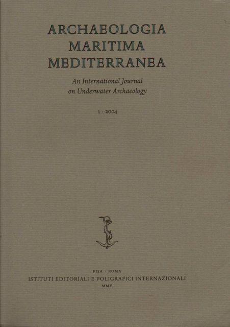 ARCHAEOLOGIA MARITIMA MEDITERRANEA 1: An International Journal on Underwater Archaeology, Petriaggi, Roberto (ed)