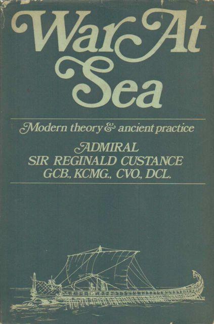 WAR AT SEA:  modern theory and ancient practice, :, Custance, Reginald ;