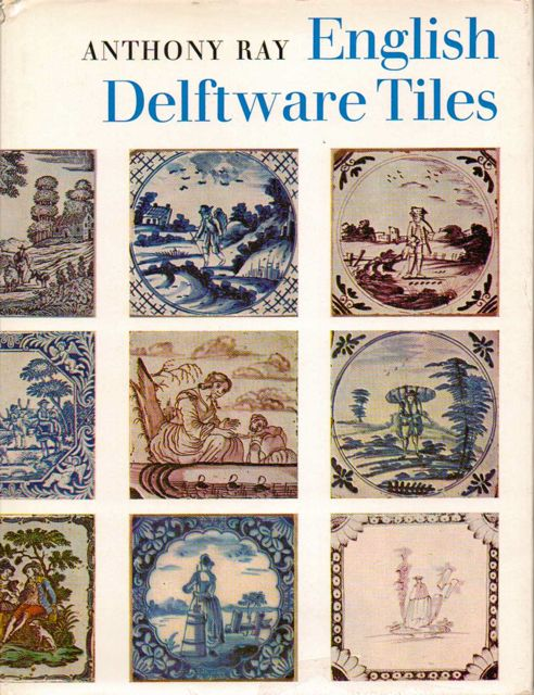 ENGLISH DELFTWARE TILES :, Ray, Anthony ;