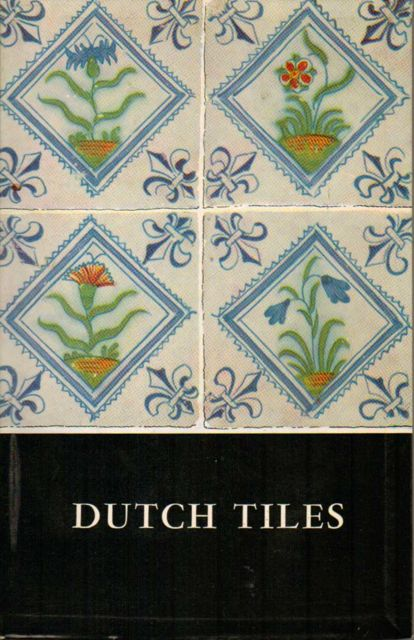 DUTCH TILES :, Korf, Dingeman ;
