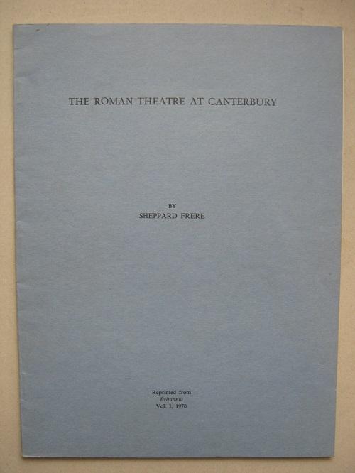 The Roman theatre at Canterbury :, Frere S