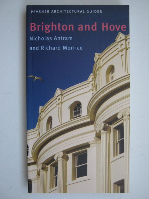 Brighton and Hove: :Pevsner Architectural Guides,, Antram N & Morrice R ;