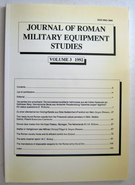 JOURNAL OF ROMAN MILITARY EQUIPMENT STUDIES VOL 3 1992: Dedicated to the study of the weapons, armour, and military fittings of the armies and enemies of Rome and Byzantium :, Bishop, M. C. ;(ed)