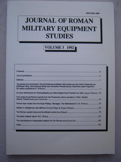 Journal of Roman Military Equipment Studies, Vol. 3 :Dedicated to the Study of the Weapons, Armour, and Military Fittings of the Armies and Enemies of Rome and Byzantium, Bishop, M. C. ;(ed)