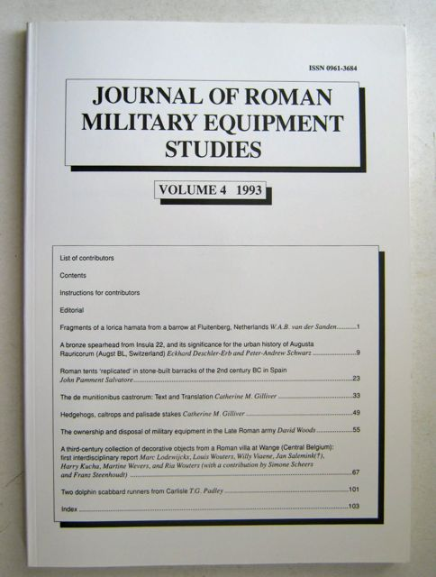Journal of Roman Military Equipment Studies, Vol. 4 :Dedicated to the Study of the Weapons, Armour, and Military Fittings of the Armies and Enemies of Rome and Byzantium, Bishop, M. C. ;(ed)