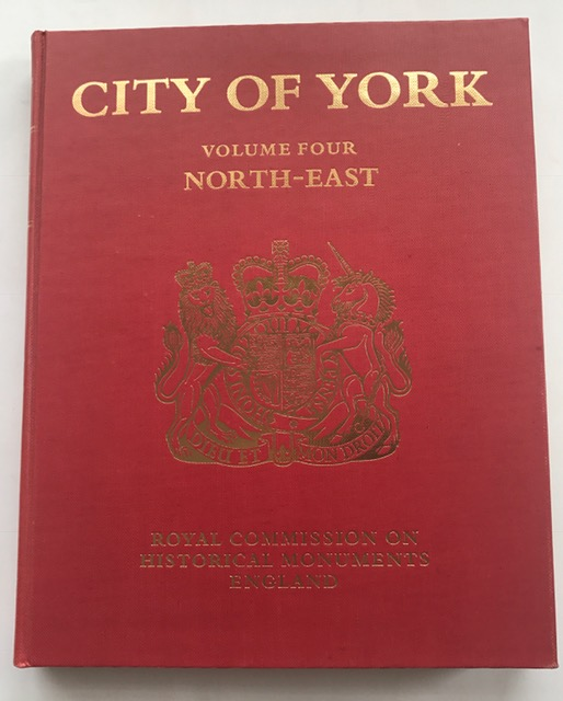 An Inventory of the Historical Monuments in the City of York: Outside the City Walls; East of the Ouse v. 4 :, Royal Commission on Historical Monuments ;