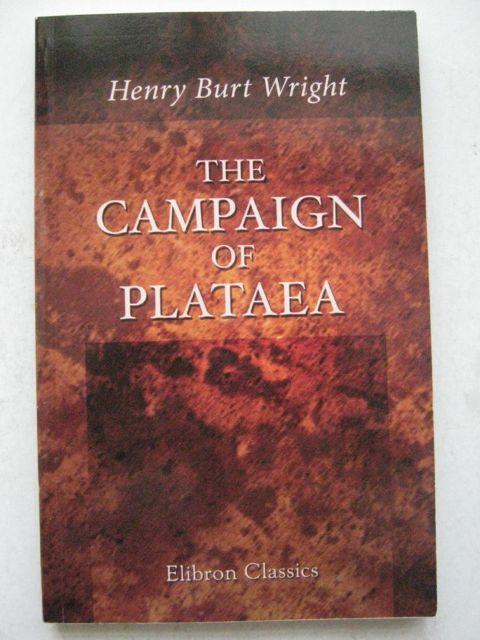 The Campaign of Plataea (September, 479 B.C.) :, Wright, Henry Burt ;