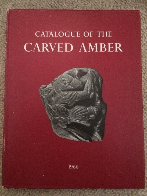 CATALOGUE OF THE CARVED AMBER  :in the Department of Greek and Roman Antiquities, Strong, D. E. ;