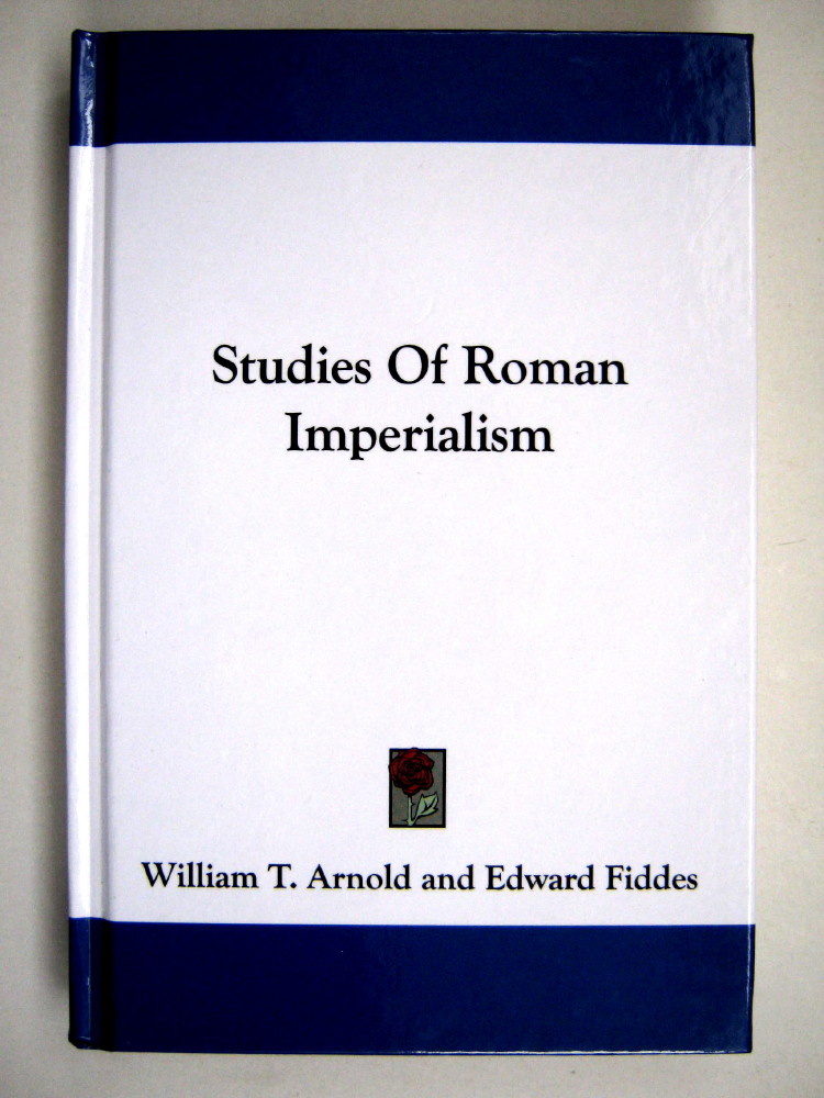 STUDIES OF ROMAN IMPERIALISM,, Arnold, William T. (Edward Fiddes (ed))