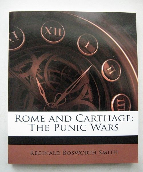Rome and Carthage:  the Punic Wars,, Smith, Reginald Bosworth