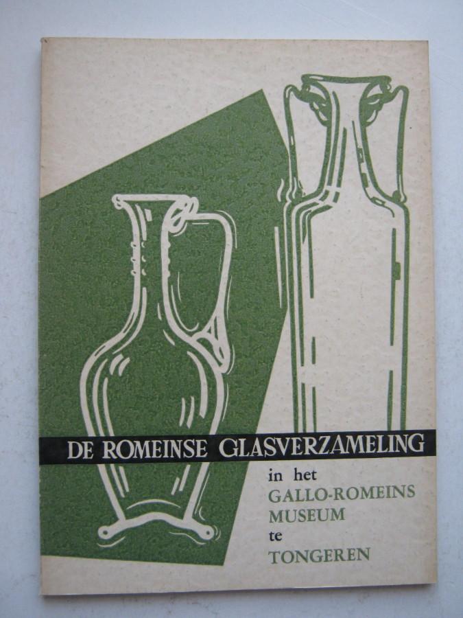 DE ROMEINSE GLASVERZAMELING in het Provinciaal Gallo-Romeins Museum, Vanderhoeven M