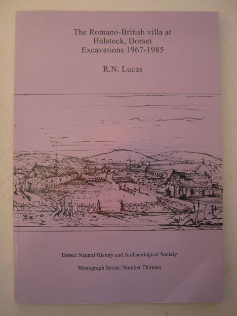 The Romano-British villa at Halstock, Dorset Excavations 1967-1985 :, Lucas R N ;