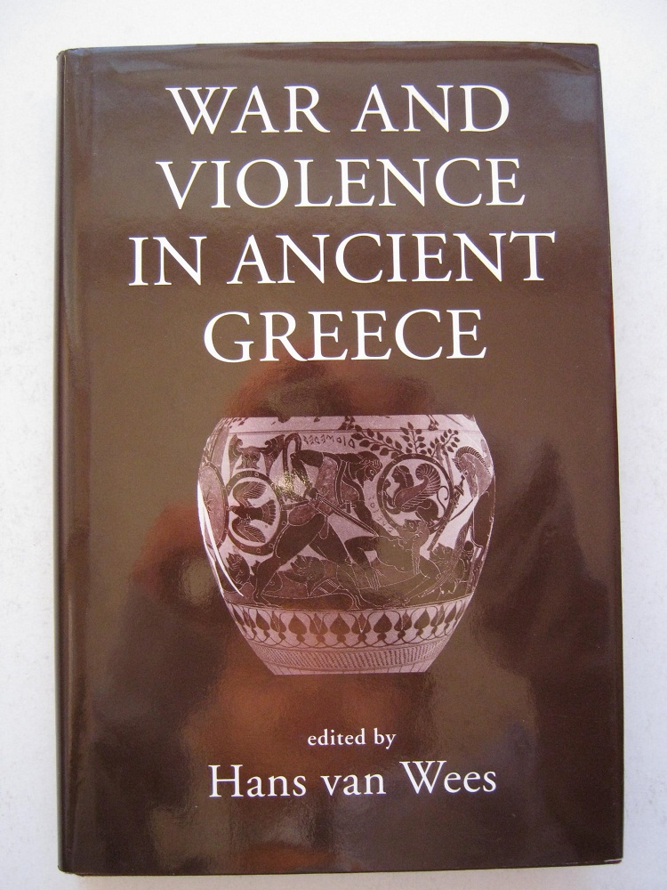 War and Violence in Ancient Greece, Van Wees H (eds)