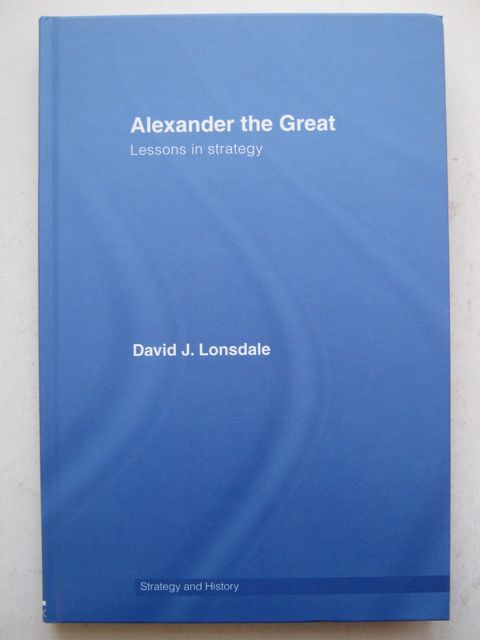 Alexander the Great :Lessons in Strategy, Lonsdale, David J. ;