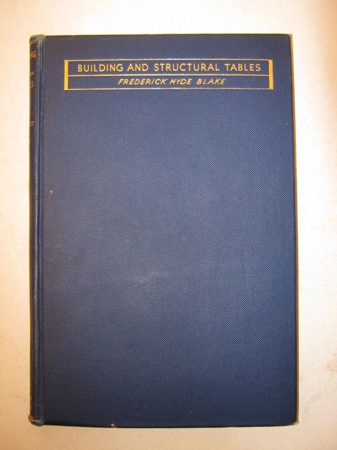 Building and Structural Tables :, Blake, Frederick Hyde ;