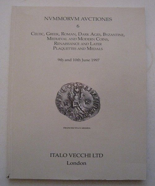 Nvmmorvm Avctiones 6, Celtic, Greek, Roman, Dark Ages, Byzantine, Mediaeval and Modern Coins, Renaissance and Later Plaquettes and Medals, 9th and 10th June 1997, Cararia F