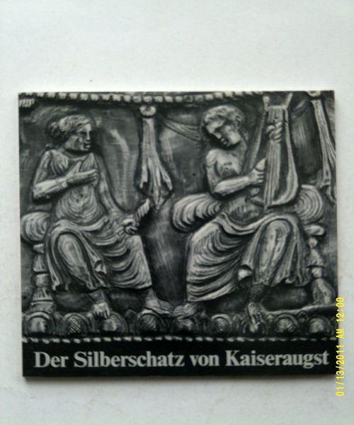 Der Silberschatz von Kaiseraugst, Kaufmann-Heinimann A and Furger A R