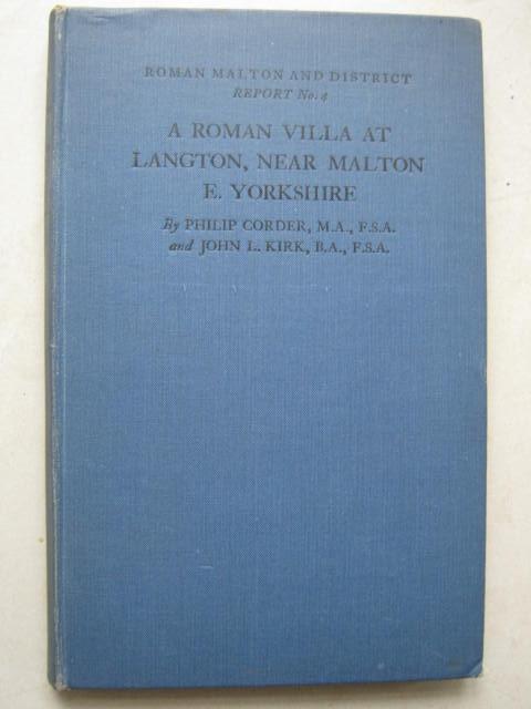 A Roman Villa at Langton, Near Malton E. Yorkshire :, Corder P & Kirk J L  ;