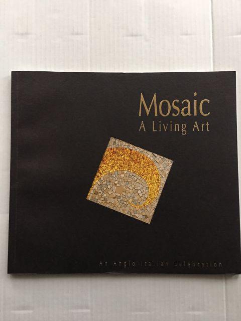 Mosaic  :A Living Art, Goodwin, E. M. ;(et al)