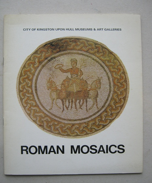 The Roman Mosaics from Rudston, Brantingham and Horkstow :, Smith, D. J. ;