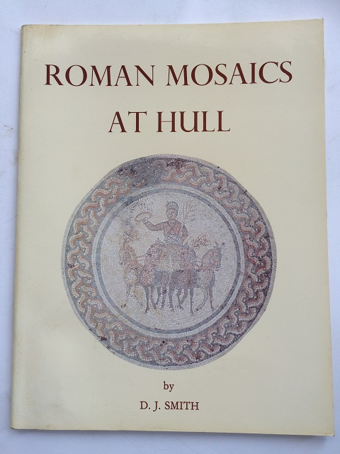 Roman Mosaics at Hull :, Smith, D. J. ;