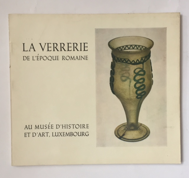 Verrerie de l'Epoque Romaine :, Anonymous ;