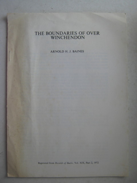 The Boundaries of Over Winchendon :Reprinted from Records of Bucks, Vol. XIX part 2, Baines A H J