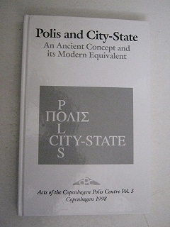Polis and City-State An Ancient Concept and Its Morden Equivalent; Acts of the Copenhagen Polis Centre Vol 5, Hansen M H