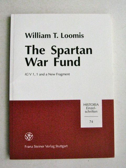The Spartan War Fund :IG V 1,1 and a New Fragment: Historia Einzel-Schriften 74, Loomis, William T. ;