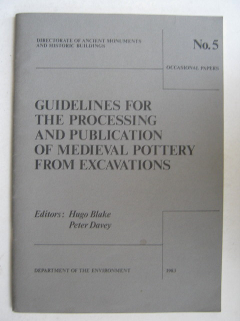 Guidelines for the Processing and Publication of Roman Pottery from Excavations, :Occasional Paper no. 5, Blake, Hugo ;Davey, Peter (eds)