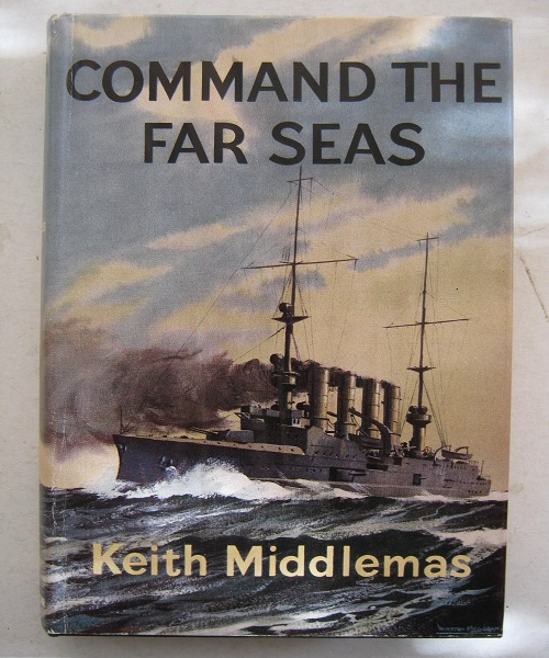 Command the Far Seas :A Naval Campaign of the First World War, Middlemas K ;
