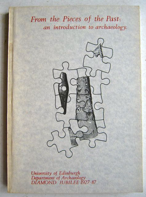 From the Pieces of the Past :an introduction to archaeology