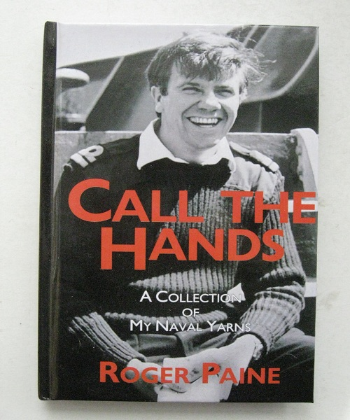 Call the Hands, A Collection of My Naval Yarns, Paine R