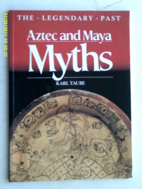 Aztec and Maya Myths :, Taube K ;
