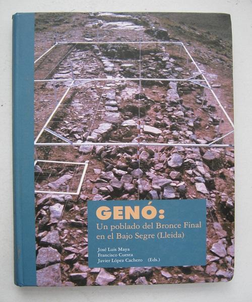 GENO :Un poblado del Bronce Final en el Bajo Segre (Lleida), Maya, Jose Luis ;(et al eds)
