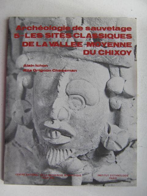 Archéologie de Sauvetage  :5~ Les Sites Classiques de La Vallee Moyenne Du Chixoy